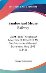 Sambre and Meuse Railway af George Stephenson