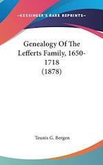 Genealogy of the Lefferts Family, 1650-1718 (1878) af Teunis G. Bergen