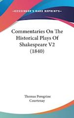 Commentaries on the Historical Plays of Shakespeare V2 (1840) af Thomas Peregrine Courtenay