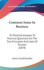 Common Sense in Business af Edwin Troxell Freedley