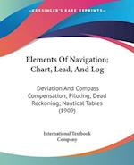 Elements of Navigation; Chart, Lead, and Log af International Textbook Company, Textbook International Textbook Company