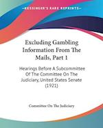 Excluding Gambling Information from the Mails, Part 1 af Committee On The Judiciary, On The Judic Committee on the Judiciary