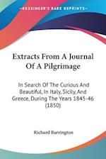 Extracts from a Journal of a Pilgrimage af Richard Barrington