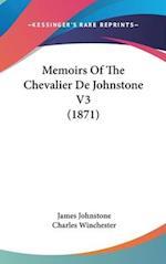 Memoirs of the Chevalier de Johnstone V3 (1871) af James Johnstone