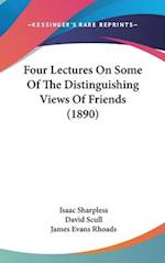 Four Lectures on Some of the Distinguishing Views of Friends (1890) af David Scull, James Evans Rhoads, Isaac Sharpless