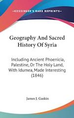Geography and Sacred History of Syria af James J. Gaskin