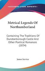 Metrical Legends of Northumberland af James Service