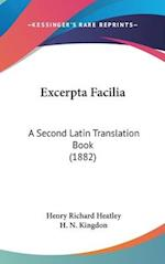Excerpta Facilia af H. N. Kingdon, Henry Richard Heatley