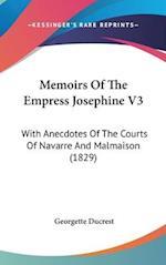 Memoirs of the Empress Josephine V3 af Georgette Ducrest