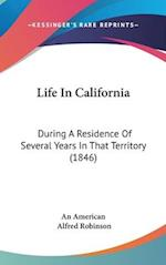 Life in California af Alfred Robinson, An American, American An American