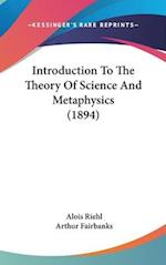 Introduction to the Theory of Science and Metaphysics (1894) af Alois Riehl