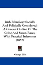 Irish Ethnology Socially And Politically Considered
