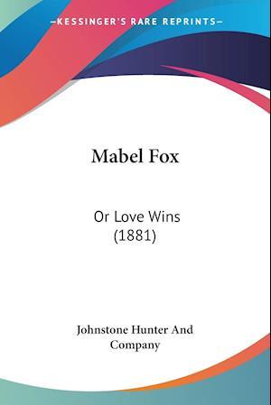 Bog, paperback Mabel Fox af Johnstone Hunter And Company, Co, Johnstone