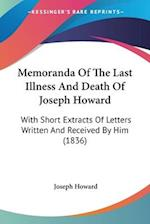 Memoranda of the Last Illness and Death of Joseph Howard af Joseph Howard