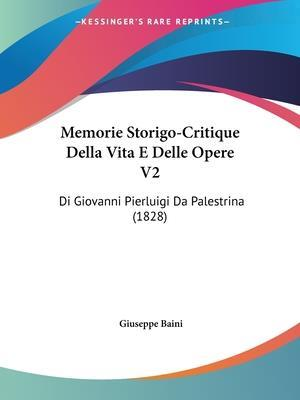 Memorie Storigo-Critique Della Vita E Delle Opere V2