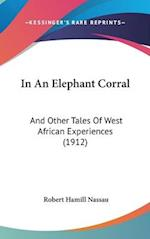 In an Elephant Corral af Robert Hamill Nassau