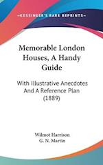 Memorable London Houses, a Handy Guide af Wilmot Harrison