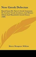 New Greek Delectus af Henry Musgrave Wilkins