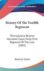 History of the Twelfth Regiment af Martin D. Hardin