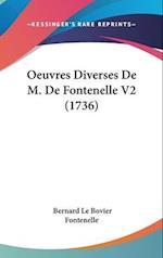 Oeuvres Diverses de M. de Fontenelle V2 (1736) af Bernard Le Bovier Fontenelle