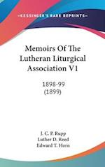 Memoirs of the Lutheran Liturgical Association V1 af J. C. P. Rupp, Edward T. Horn, Luther D. Reed
