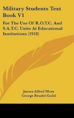 Military Students Text Book V1 af George Reudel Guild, James Alfred Moss