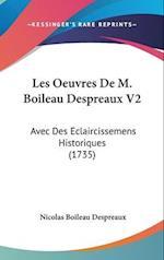Les Oeuvres de M. Boileau Despreaux V2 af Nicolas Boileau Despreaux