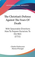 The Christian's Defense Against the Fears of Death af Charles Drelincourt
