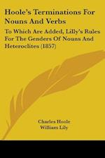 Hoole's Terminations for Nouns and Verbs af Charles Hoole, William Lily