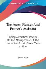 The Forest Planter and Pruner's Assistant af James Main