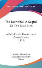 The Betrothal, a Sequel to the Blue Bird