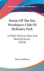 Stories of the Sun Worshipers Club of McKinley Park af John J. McKenna
