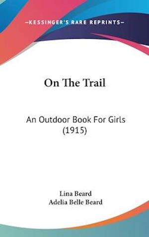 Bog, hardback On the Trail af Adelia Belle Beard, Lina Beard