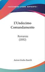 L'Undecimo Comandamento af Anton Giulio Barrili