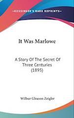 It Was Marlowe af Wilbur Gleason Zeigler