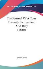 The Journal Of A Tour Through Switzerland And Italy (1840)