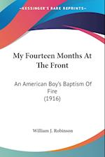 My Fourteen Months at the Front af William J. Robinson