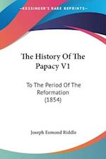 The History of the Papacy V1 af Joseph Esmond Riddle