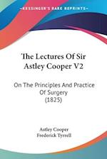 The Lectures Of Sir Astley Cooper V2