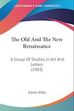 The Old and the New Renaissance af Edwin Wiley