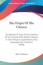 The Origin of the Chinese af John Chalmers