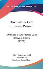 The Palmer Cox Brownie Primer af Mary Catherine Judd