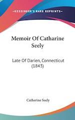 Memoir of Catharine Seely af Catherine Seely