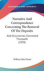 Narrative and Correspondence Concerning the Removal of the Deposits af William Duane