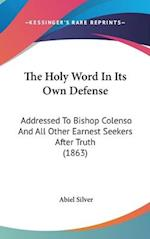 The Holy Word in Its Own Defense af Abiel Silver
