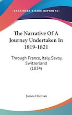 The Narrative of a Journey Undertaken in 1819-1821 af James Holman