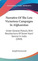 Narrative of the Late Victorious Campaigns in Afghanistan af Joseph Greenwood