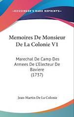 Memoires De Monsieur De La Colonie V1