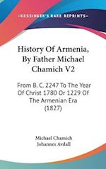 History of Armenia, by Father Michael Chamich V2 af Michael Chamich