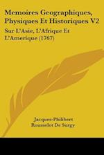 Memoires Geographiques, Physiques Et Historiques V2 af Jacques-Philibert Rousselot De Surgy